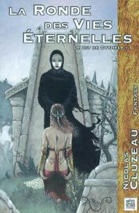 Le dit de Cythèle. Volume 1, La ronde des vies éternelles