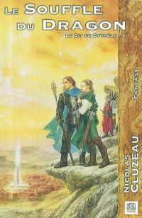 Le dit de Cythèle. Volume 4, Le souffle du dragon