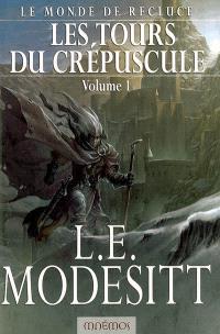 Le monde de Recluce. Volume 4-1, Les tours du crépuscule
