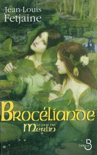 Le pas de Merlin. Volume 2, Brocéliande