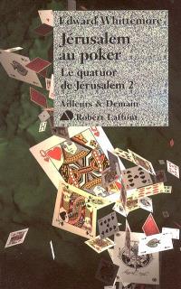 Le quatuor de Jérusalem. Volume 2, Jérusalem au poker