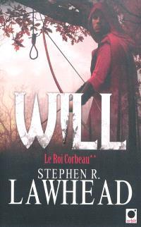 Le roi corbeau. Volume 2, Will