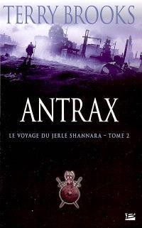Le voyage du Jerle Shannara. Volume 2, Antrax