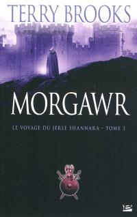 Le voyage du Jerle Shannara. Volume 3, Morgawr