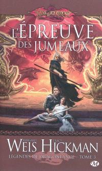 Légendes de Dragonlance. Volume 3, L'épreuve des jumeaux