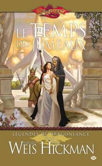 Légendes de Dragonlance. Volume 1, Le temps des jumeaux