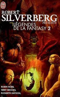 Légendes de la Fantasy. Volume 2, Cinq récits inédits par les maîtres de la fantasy moderne