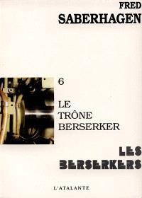 Les Berserkers. Volume 6, Le Trône Berserker