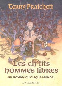 Les ch'tits hommes libres : un roman du disque-monde