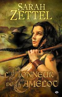 Les chemins de Camelot. Volume 2, L'honneur de Camelot