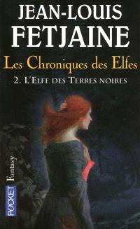 Les chroniques des elfes. Volume 2, L'elfe des Terres noires