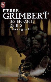 Les enfants de Ji. Volume 5, Le sang du Jal