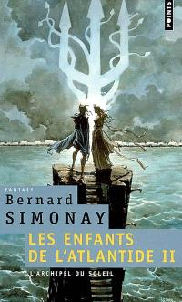 Les enfants de l'Atlantide. Volume 2, L'archipel du soleil