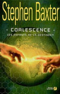 Les enfants de la destinée. Volume 1, Coalescence