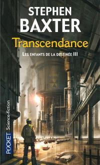 Les enfants de la destinée. Volume 3, Transcendance