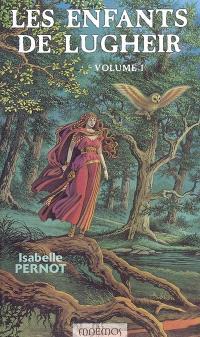 Les enfants de Lugheir. Volume 1