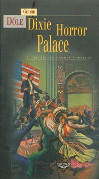Les enquêtes de Miss Kenealy, Dixie horror palace : histoires de femmes vampires. Précédé de Le vampire survient au crépuscule. Suivi de L'enfant hanté