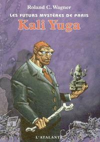 Les futurs mystères de Paris. Volume 8, Kali Yuga
