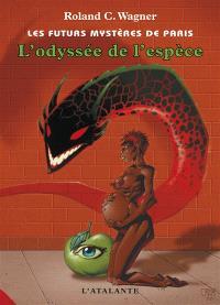 Les futurs mystères de Paris. Volume 3, L'odyssée de l'espèce