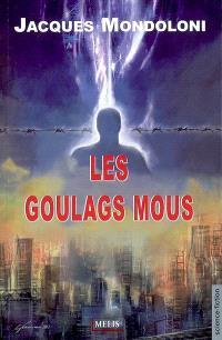 Les goulags mous