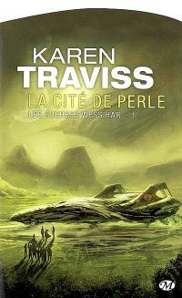 Les guerres Wess'Har. Volume 1, La cité de perle