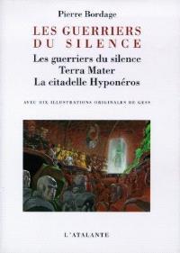 Les guerriers du silence; Terra mater; La citadelle Hyponéros