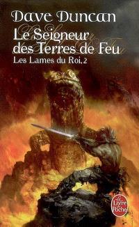 Les lames du roi. Volume 2, Le seigneur des terres de feu