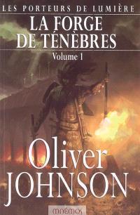 Les porteurs de lumière. Volume 1-1, La forge des ténèbres