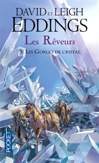 Les rêveurs. Volume 3, Les gorges de cristal