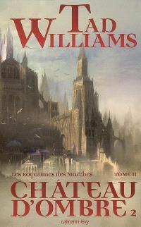 Les royaumes des marches, Volume 2, Château d'ombre. Volume 2
