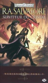 Mercenaires. Volume 1, Serviteur du cristal