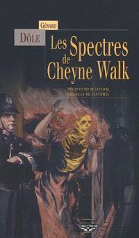Les spectres de Cheyne Walk : mésaventures de Carnacki, chasseur de fantômes