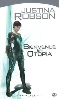 Lila Black. Volume 1, Bienvenue en Otopia