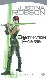 Lila Black. Volume 3, Destination Faerie