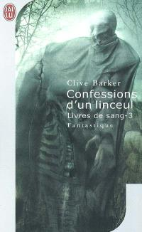 Livres de sang. Volume 3, Confessions d'un linceul