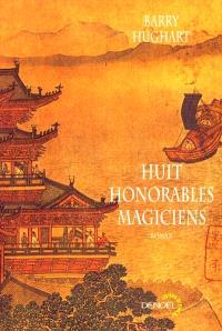 Maître Li et Bœuf Numéro Dix. Volume 3, Huit honorables magiciens
