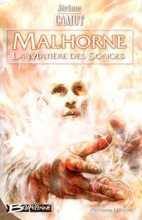 Malhorne. Volume 4, La matière des songes