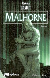Malhorne. Volume 1, Le trait d'union des mondes