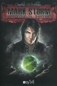 Mark Storm. Volume 1, Les territoires interdits
