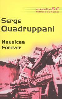 Nausicaa forever : ou Aventures d'une jeune fille ordinaire dans un autre monde possible