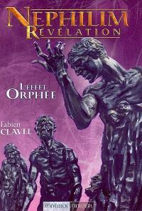 Nephilim révélation. Volume 4, L'effet Orphée