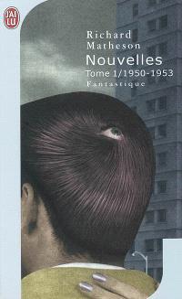 Nouvelles. Volume 1, 1950-1953