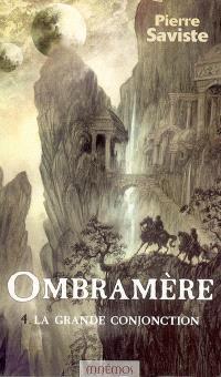 Ombramère. Volume 4, La grande conjonction