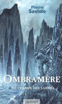 Ombramère. Volume 3, Le chemin des larmes