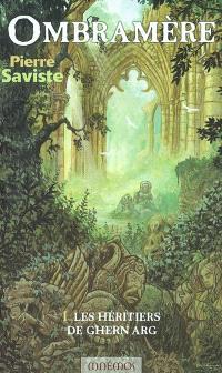 Ombramère. Volume 1, Les héritiers de Ghern Arg