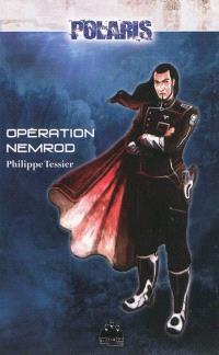 Polaris : les foudres de l'abîme. Volume 2, Opération Nemrod