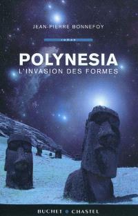 Polynesia. Volume 2, L'invasion des formes