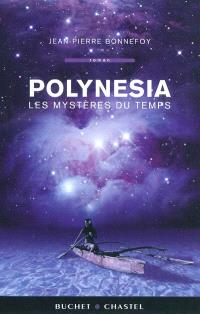 Polynesia. Volume 1, Les mystères du temps