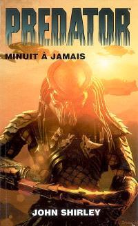 Predator. Volume 1, Minuit à jamais