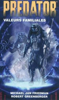 Predator. Volume 2, Valeurs familiales